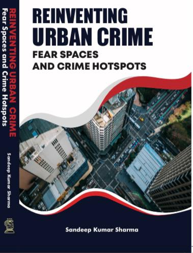 Reinventing Urban Crime: Fear Spaces and Crime Hot…