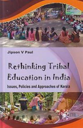 Rethinking Tribal Education in India: Issues, Poli…