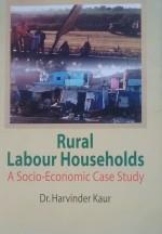 Rural Labour Households: A Socio-Economic Case Stu…