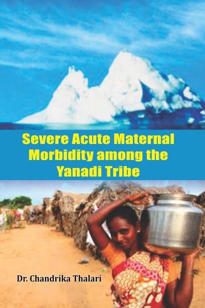 Severe Acute Maternal Morbidity among the Yanadi T…