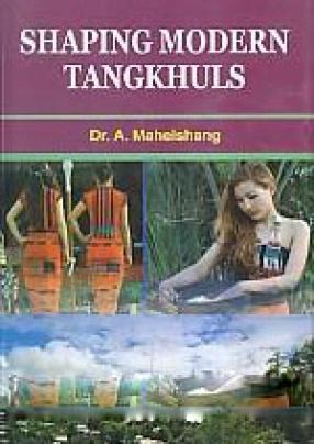 Shaping Modern Tangkhuls (Hardback)