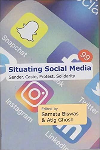 Situating Social Media: Gender, Caste, Protest, So…