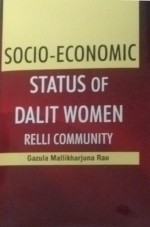 Socio-Economic Status of Dalit Women: Relli Commun…