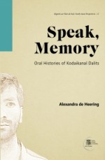 Speak, Memory: Oral Histories of Kodaikanal Dalits