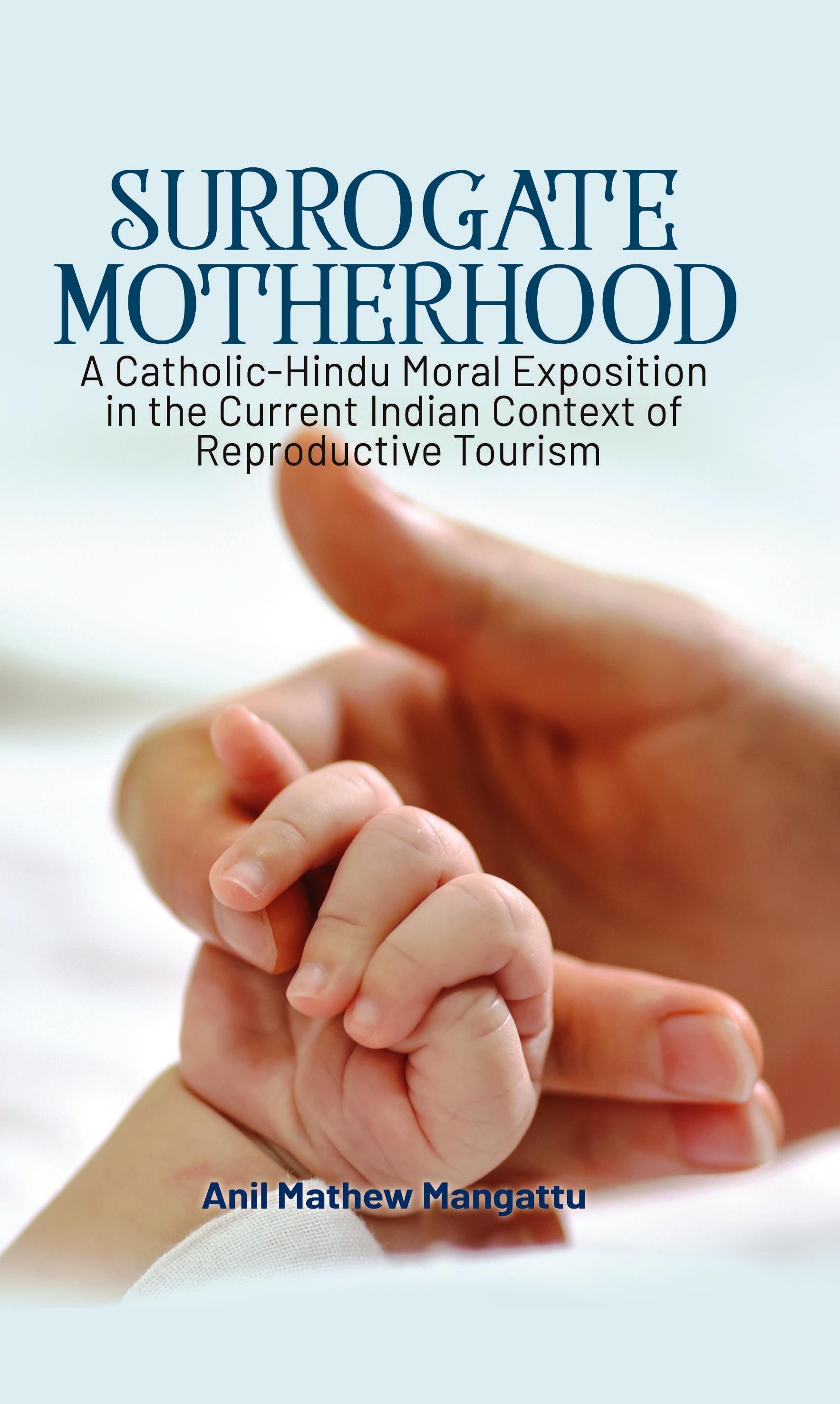 Surrogate Motherhood: A Catholic-Hindu Moral Expos…