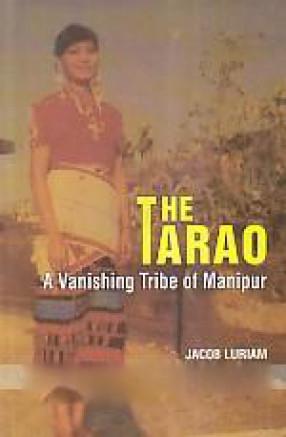 THE TARAO: A Vanishing Tribe of Manipur (Hardback)