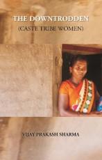 The Downtrodden (Caste Tribe Women)
