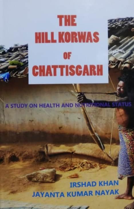 The Hill Korwas of Chattisgarh: A Study on Health …