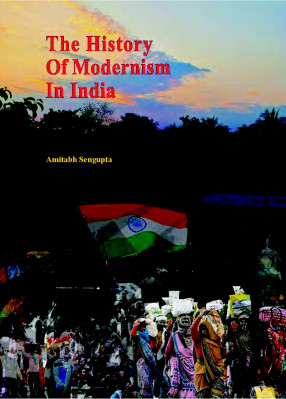 The History of Modernism in India (Hardback)