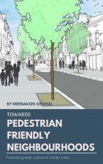 Towards Pedestrian-Friendly Neighbourhoods