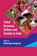 Tribal Economy Culture and Society in India