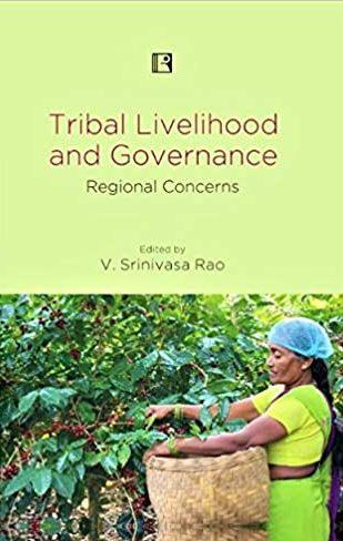 Tribal Livelihood and Governance: Regional Concern…
