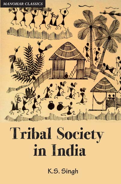 Tribal Society in India: An Anthropo-historical Pe…
