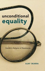 Unconditional Equality: Gandhi's Religion of Resis…