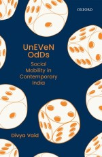 Uneven Odds: Social Mobility in Contemporary India