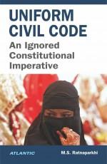 Uniform Civil Code: An Ignored Constitutional Impe…