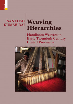 Weaving Hierarchies: Handloom Weavers In Early Twe…