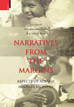 Narratives from the Margins : Aspects of Adivasi H…