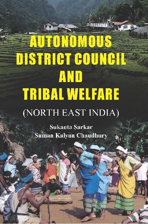 Autonomous District Council and Tribal Welfare: No…