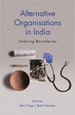 Alternative Organisations in India: Undoing Bounda…