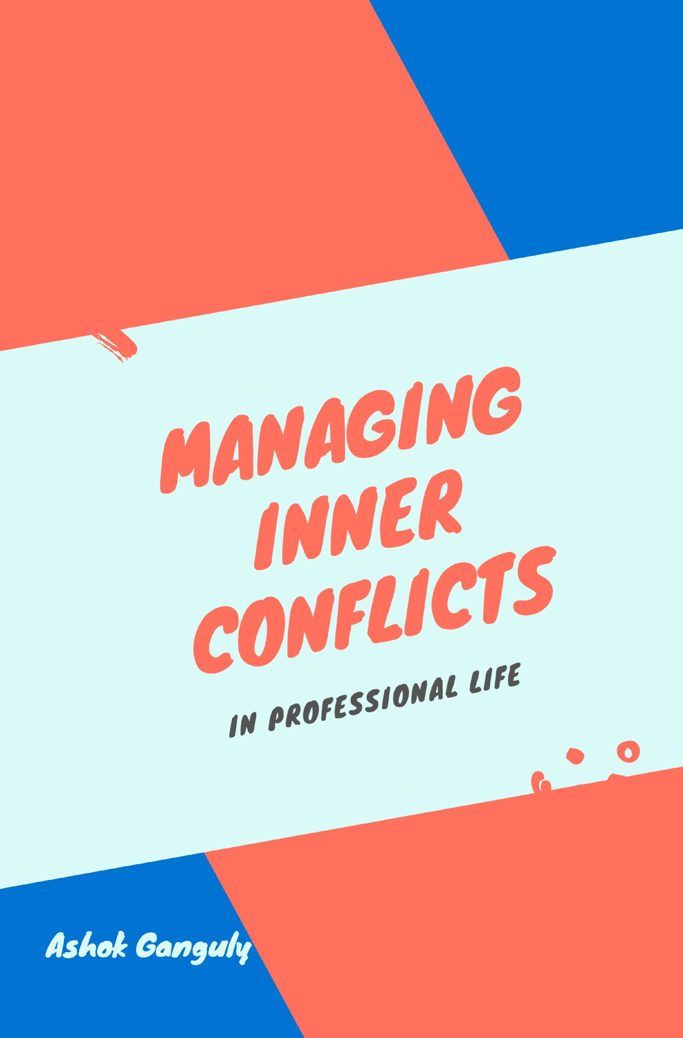 Managing Inner Conflicts in Professional Life