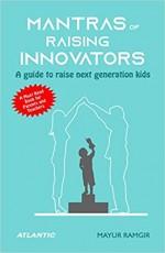 Mantras of Raising Innovators: A Guide to raise Ne…
