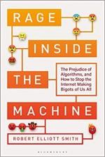 Rage Inside the Machine: The Prejudice of Algorith…