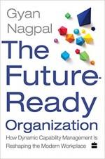The Future Ready Organization: How Dynamic Capabil…