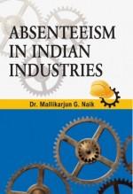 Absenteeism in Indian Industries