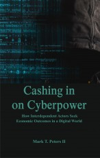 Cashing in on Cyberpower: How Interdependent Actor…