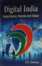 Digital India: Importance, Needs and Value
