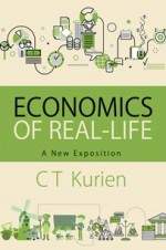 Economics of Real-Life : A New Exposition