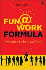 Fun@Work Formula: Revolutionize how you work