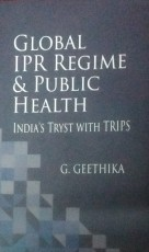 Global IPR Regime & Public Health: India's Tryst w…