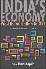 India's Economy: Pre-Liberalisation to GST: Essays…