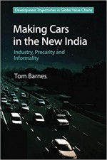 Making Cars in the New India: Industry, Precarity …