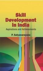 Skill Development in India: Aspirations and Achiev…