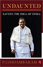 Undaunted: Saving the Idea of India