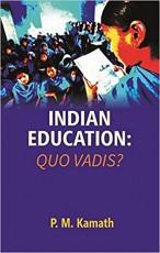Indian Education: Quo Vadis?