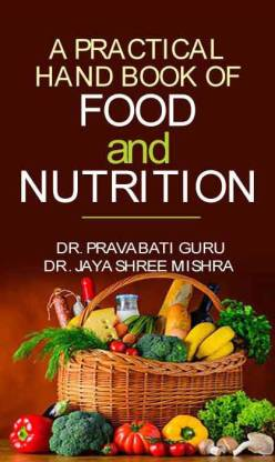 A Practical Hand Book of Food and Nutrition