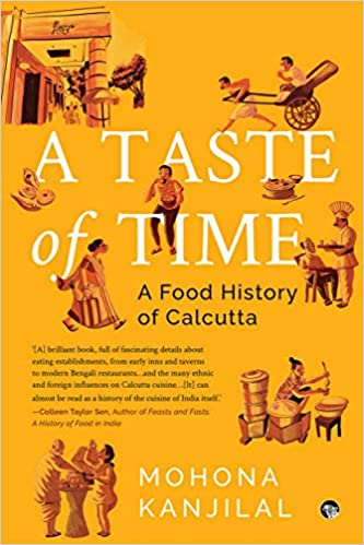 A Taste of Time: A Food History of Calcutta
