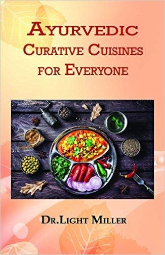 Ayurvedic Curative Cuisines for Everyone Paperback