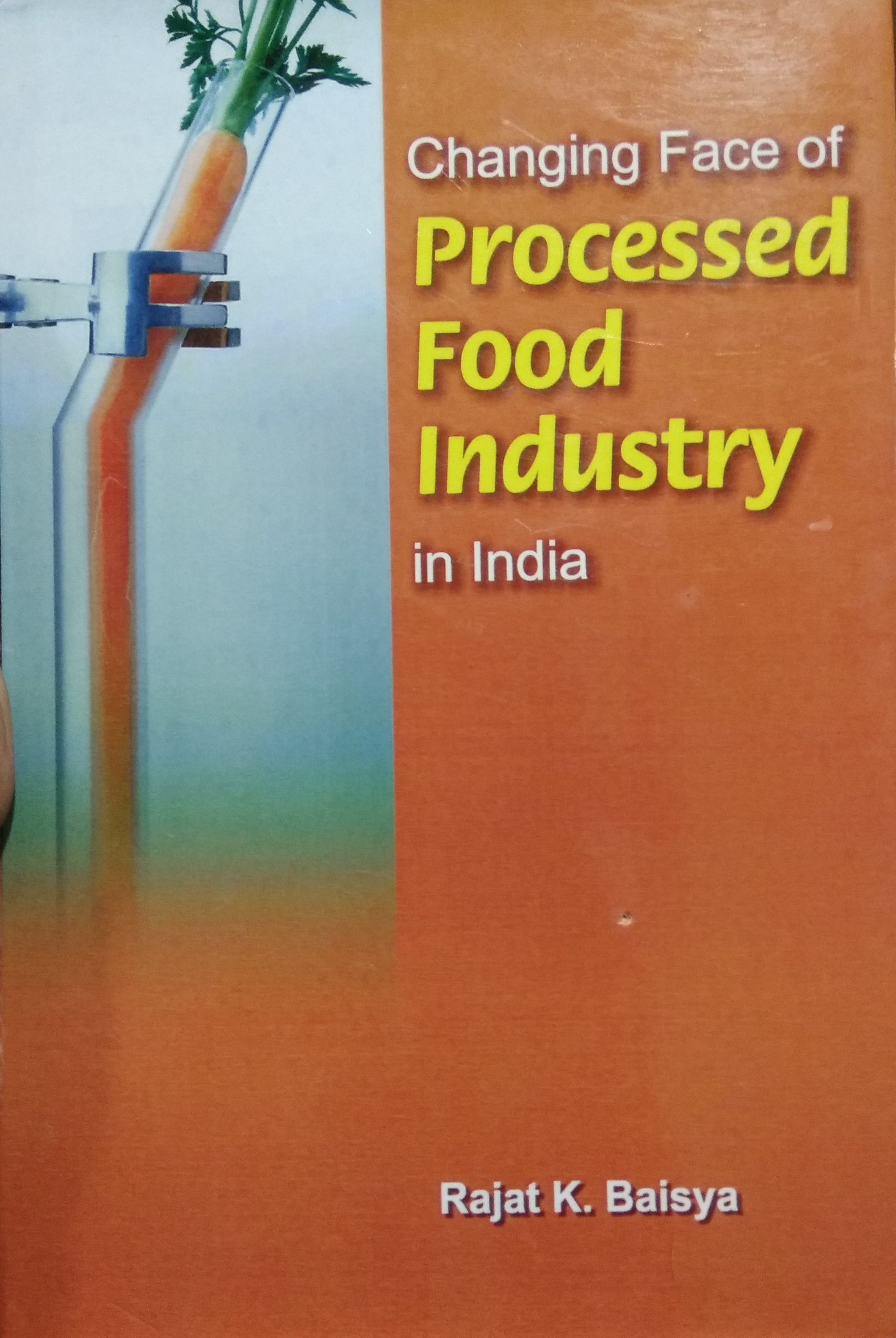 Changing Face of Processed Food Industry in India
