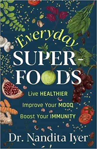 Everyday Superfoods: Live Healthier, Improve your …