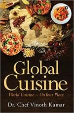 Global Cuisine: World Cuisine - On your Plate