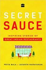 Secret Sauce: Inspiring Stories of Great Indian Re…
