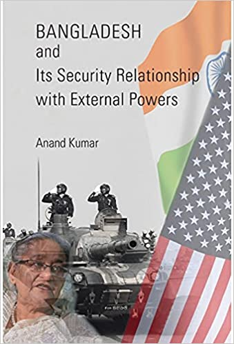 Bangladesh and Its Security Relationship with Exte…