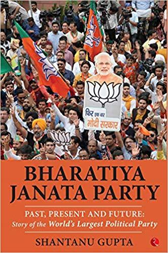Bharatiya Janata Party: Past, Present and Future: …