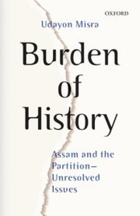 Burden of History: Assam and the Partition (Unreso…