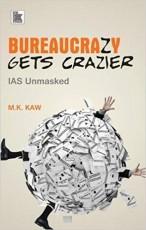 Bureaucrazy Gets Craizer: IAS Unmasked (7th impres…